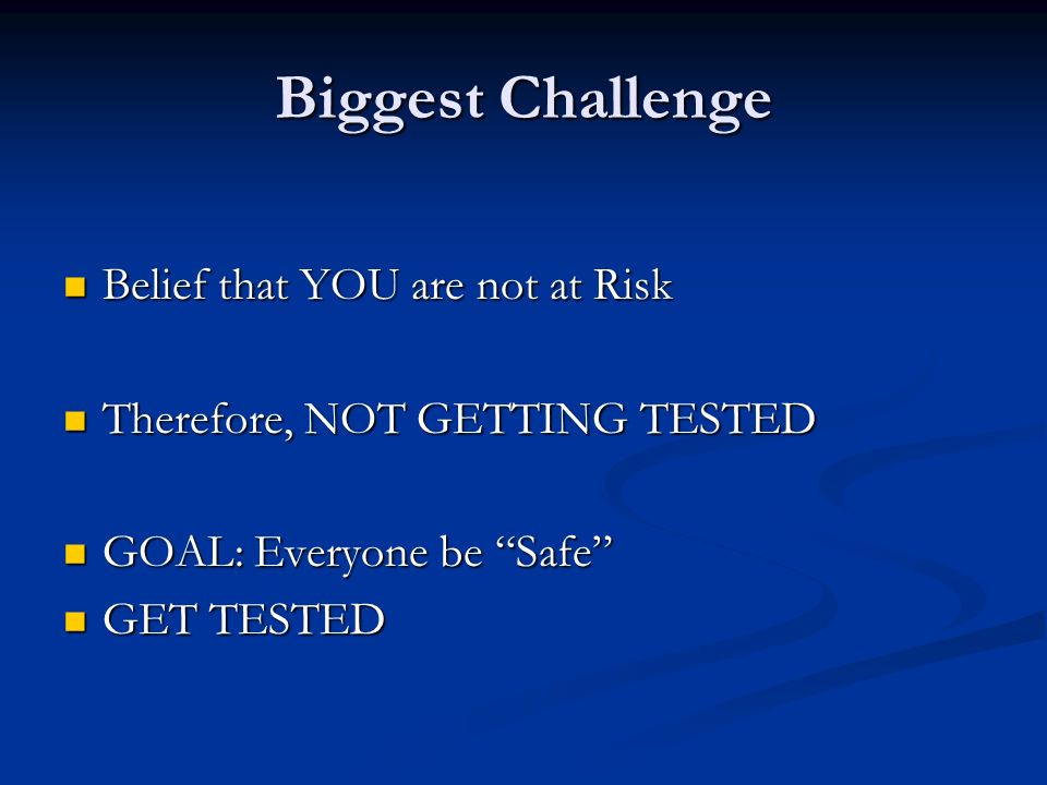 Biggest Challenge Belief that YOU are not at Risk