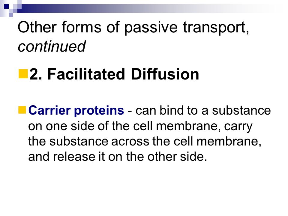 Other forms of passive transport, continued