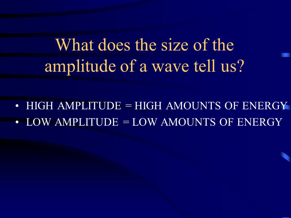 What does the size of the amplitude of a wave tell us