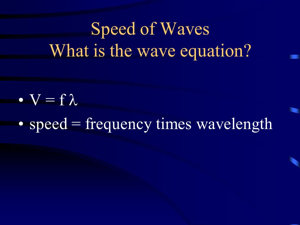 Speed of Waves What is the wave equation