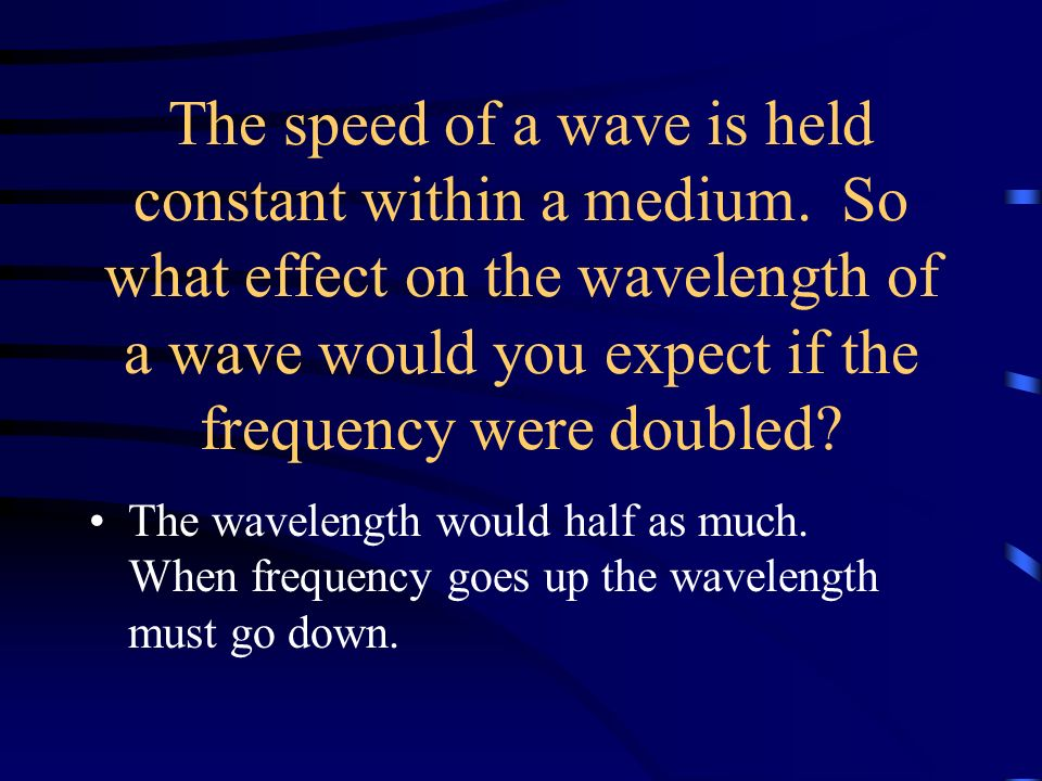 The speed of a wave is held constant within a medium