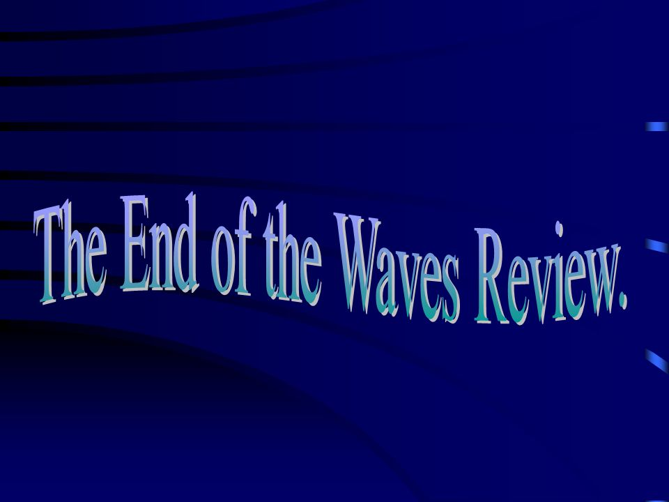 The End of the Waves Review.