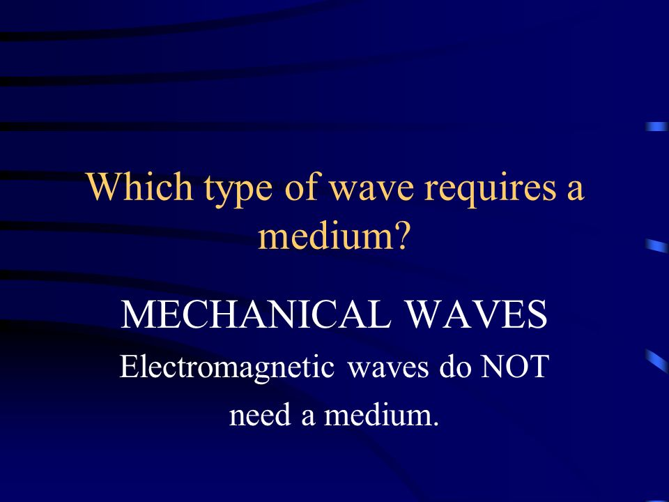 Which type of wave requires a medium
