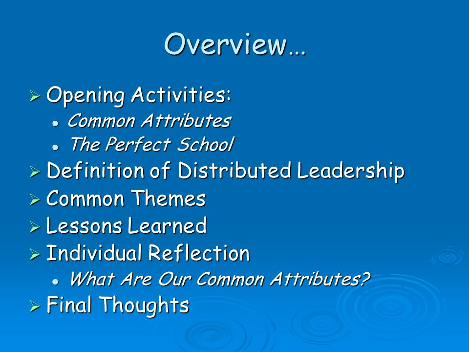 Overview… Opening Activities: Definition of Distributed Leadership