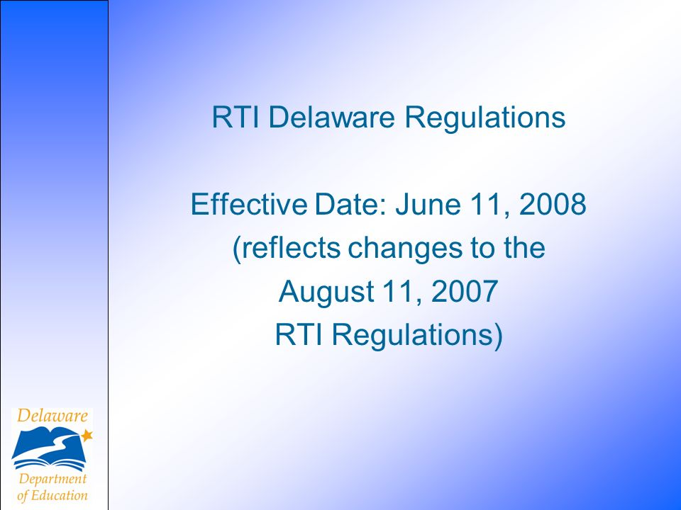 RTI Delaware Regulations Effective Date: June 11, 2008