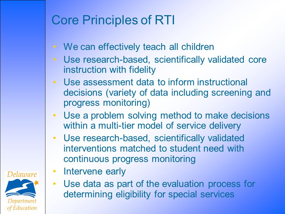 Core Principles of RTI We can effectively teach all children