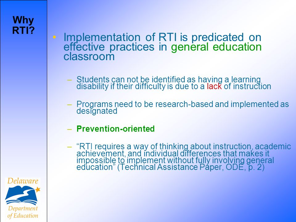 Why RTI Implementation of RTI is predicated on effective practices in general education classroom.