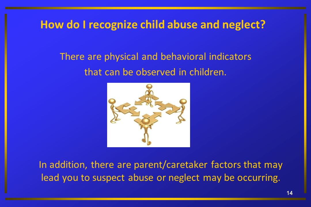 How do I recognize child abuse and neglect