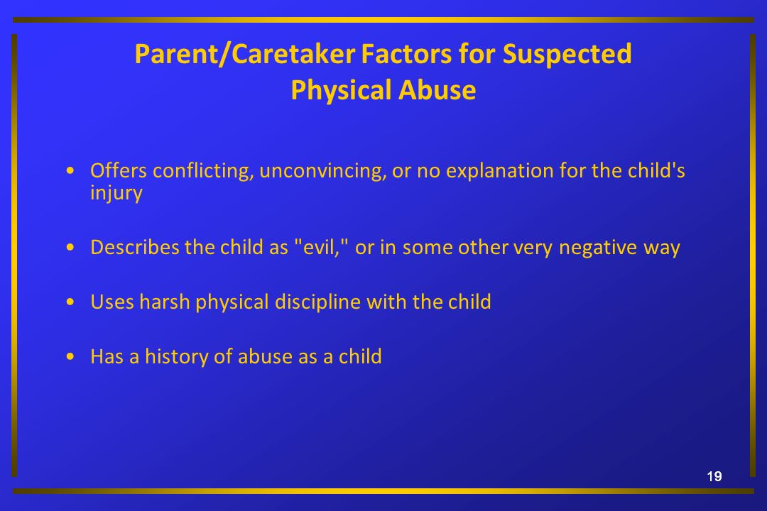 Parent/Caretaker Factors for Suspected Physical Abuse