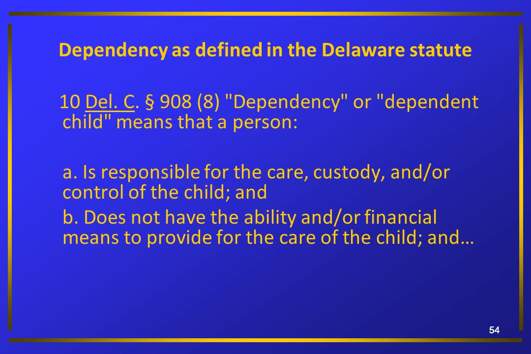 Dependency as defined in the Delaware statute