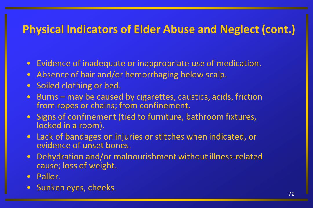 Physical Indicators of Elder Abuse and Neglect (cont.)