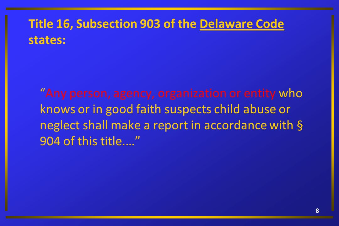 Title 16, Subsection 903 of the Delaware Code states: