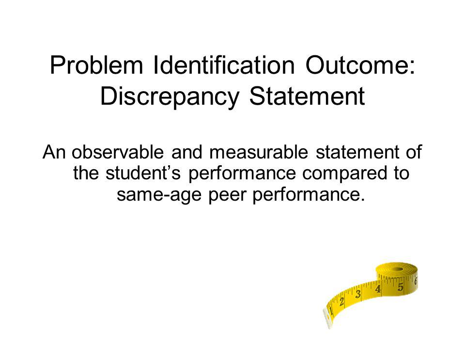 Problem Identification Outcome: Discrepancy Statement