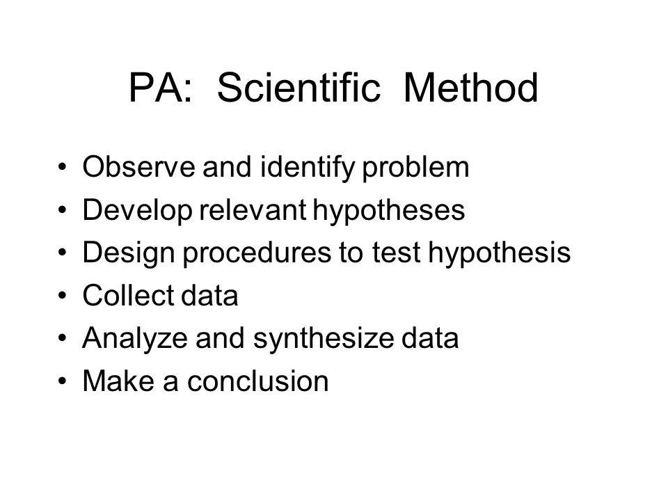 PA: Scientific Method Observe and identify problem