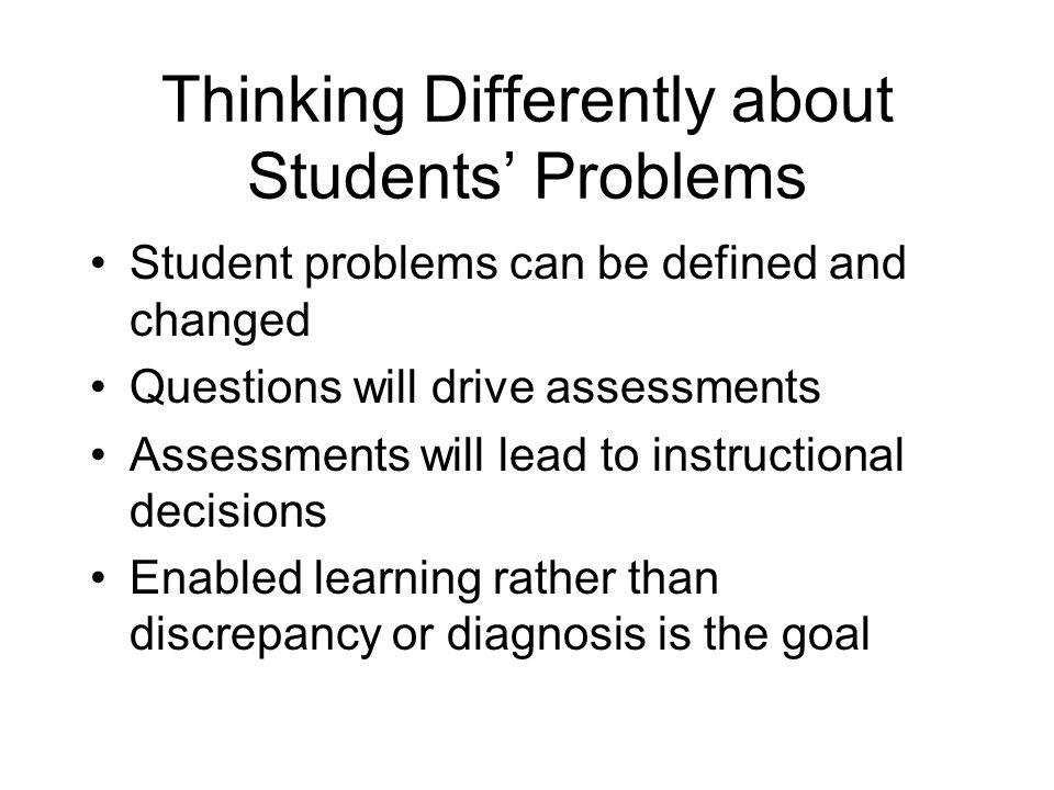 Thinking Differently about Students' Problems