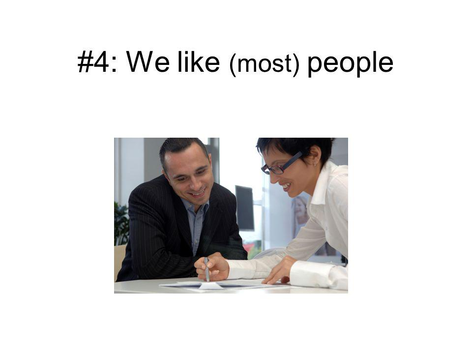 #4: We like (most) people