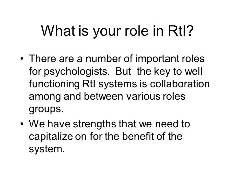What is your role in RtI