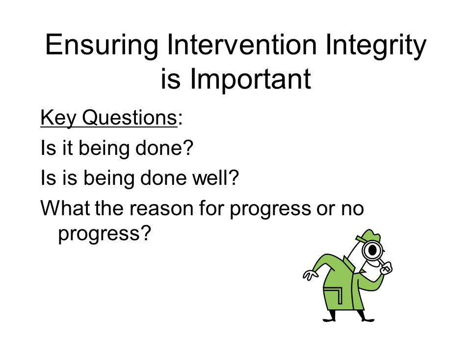 Ensuring Intervention Integrity is Important