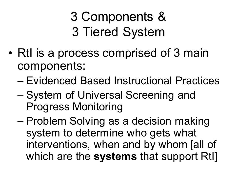 3 Components & 3 Tiered System