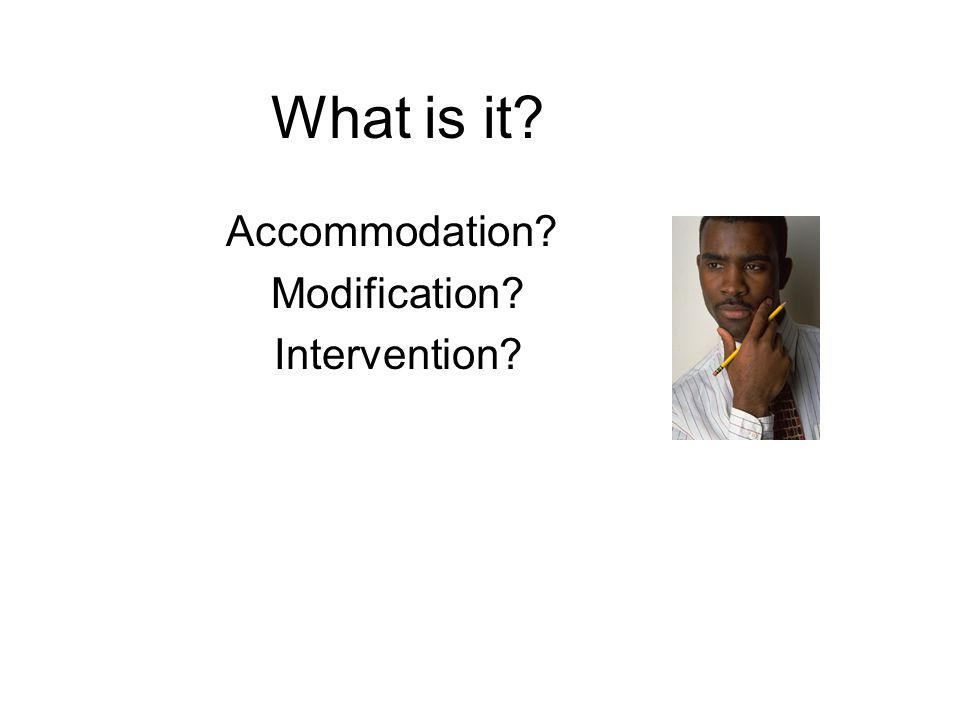 What is it Accommodation Modification Intervention