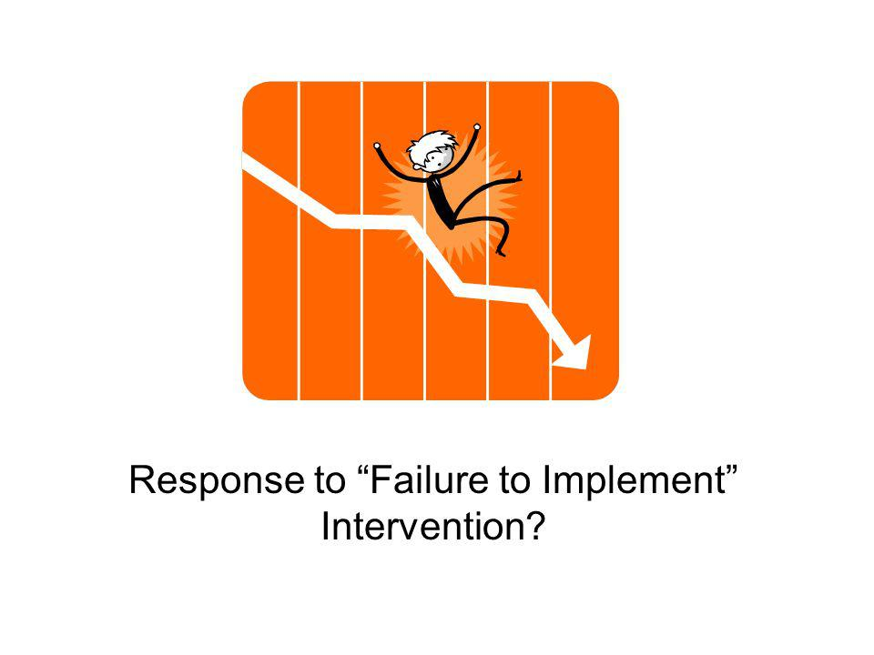 Response to Failure to Implement Intervention
