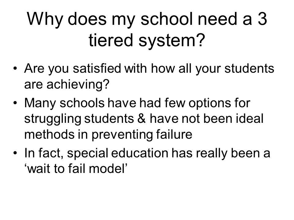Why does my school need a 3 tiered system