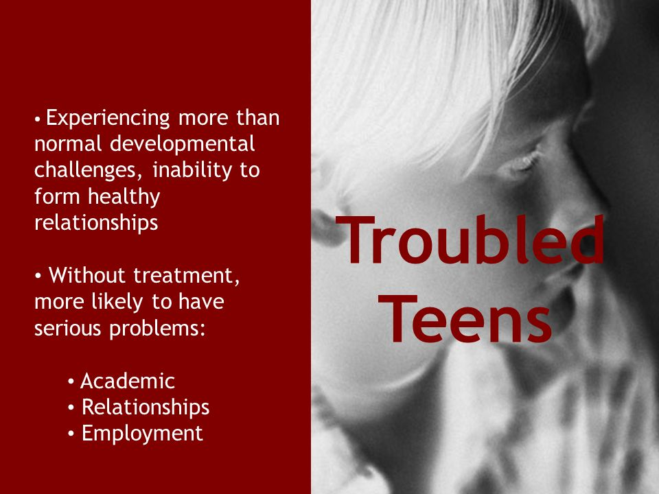 Experiencing more than normal developmental challenges, inability to form healthy relationships