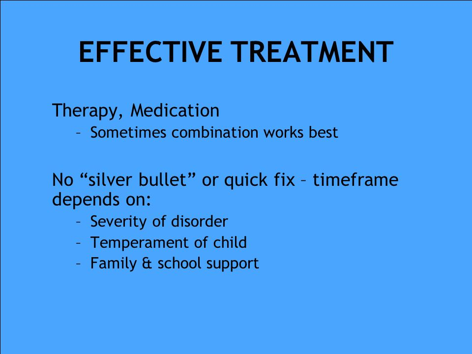 EFFECTIVE TREATMENT Therapy, Medication