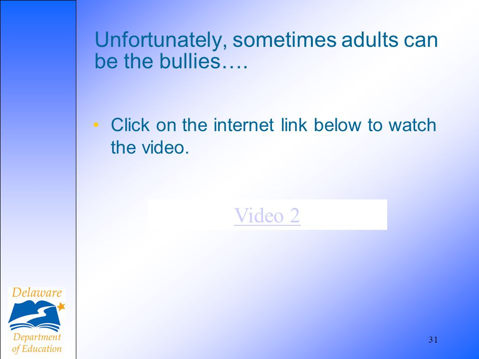 Unfortunately, sometimes adults can be the bullies….