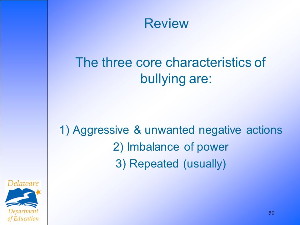 The three core characteristics of bullying are: