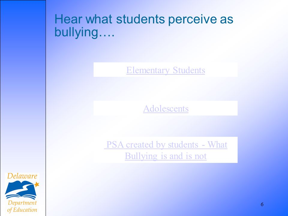 Hear what students perceive as bullying….