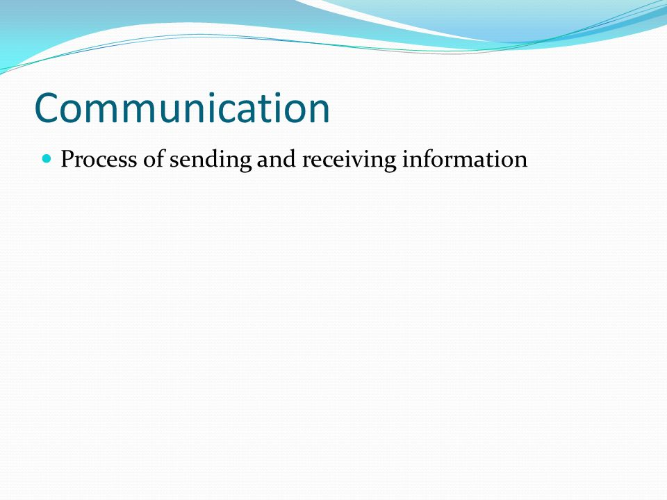 Communication Process of sending and receiving information