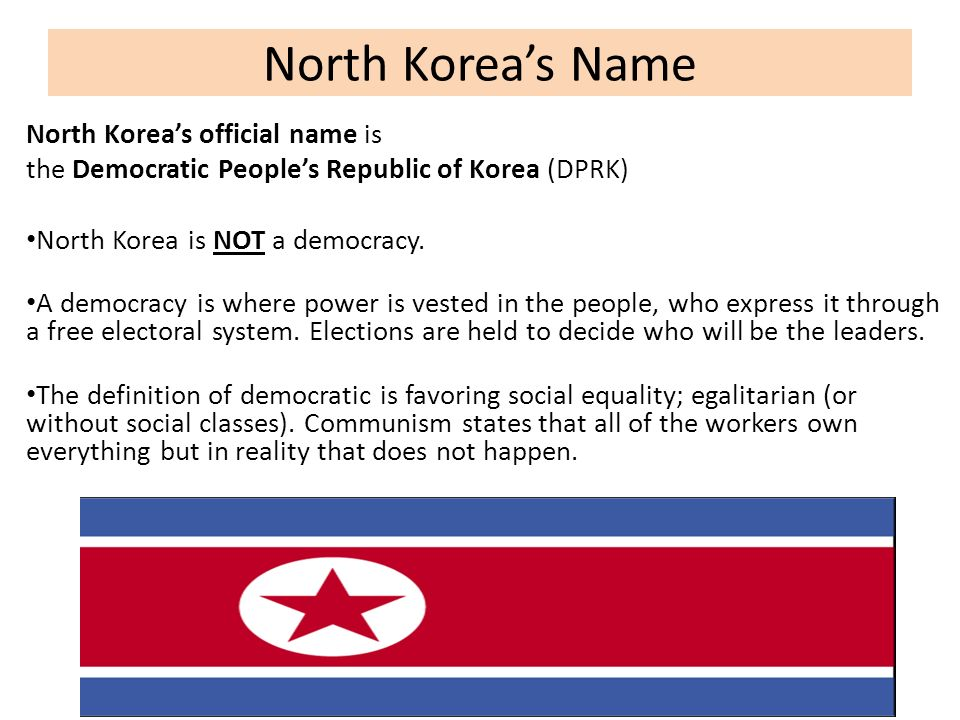 North Korea's Name North Korea's official name is