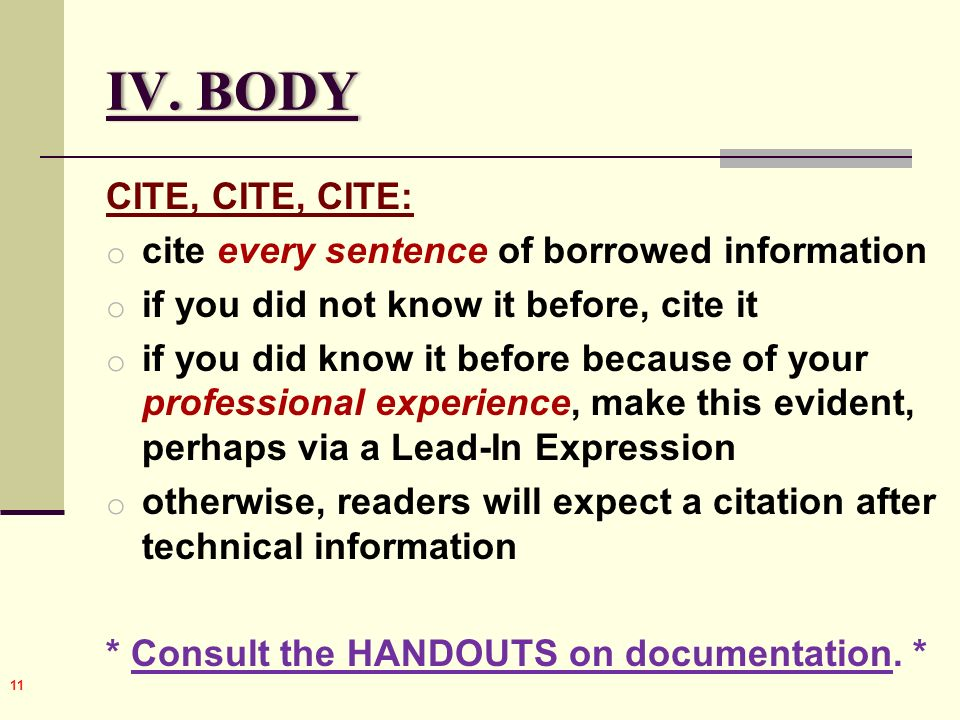 BODY CITE, CITE, CITE: cite every sentence of borrowed information