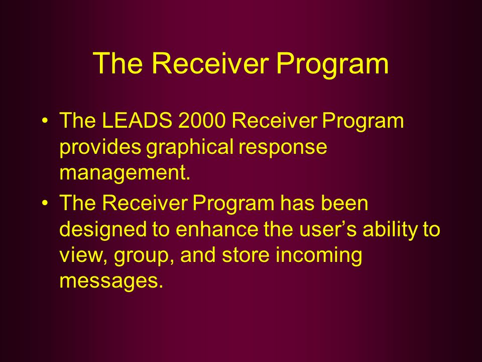 The Receiver Program The LEADS 2000 Receiver Program provides graphical response management.