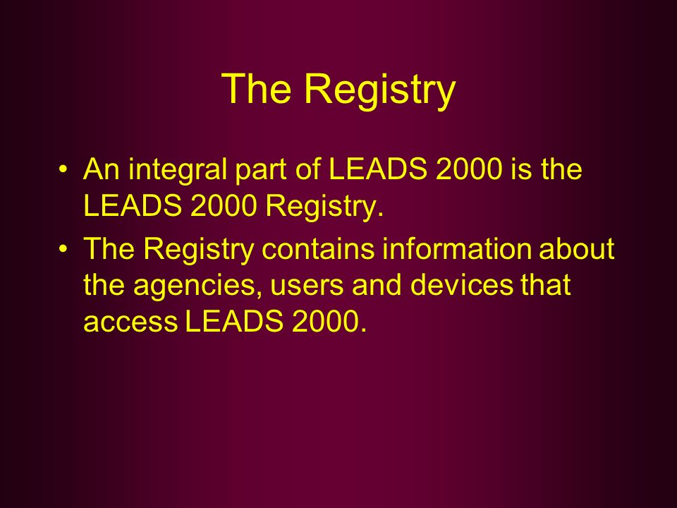 The Registry An integral part of LEADS 2000 is the LEADS 2000 Registry.