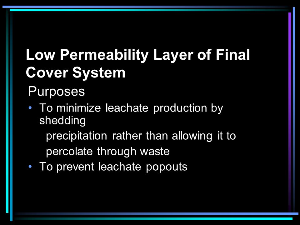 Low Permeability Layer of Final Cover System