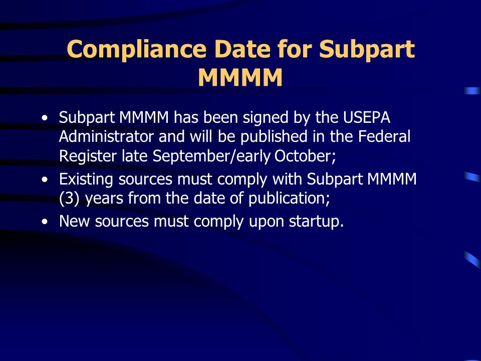Compliance Date for Subpart MMMM