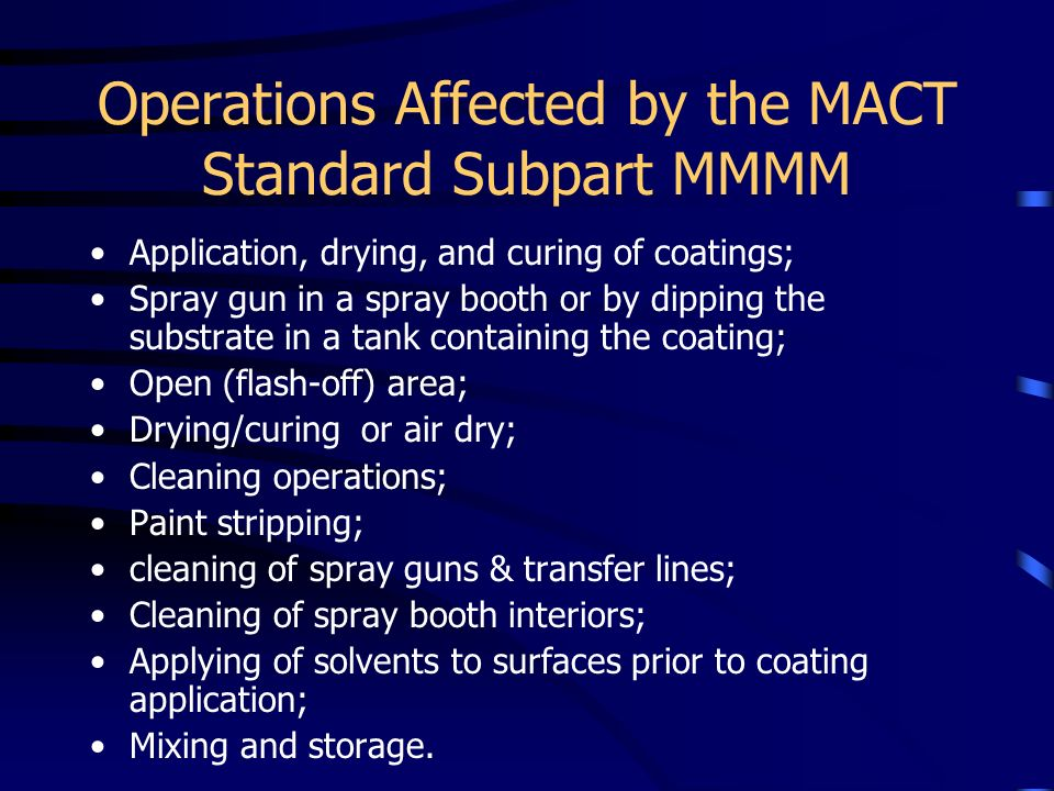 Operations Affected by the MACT Standard Subpart MMMM