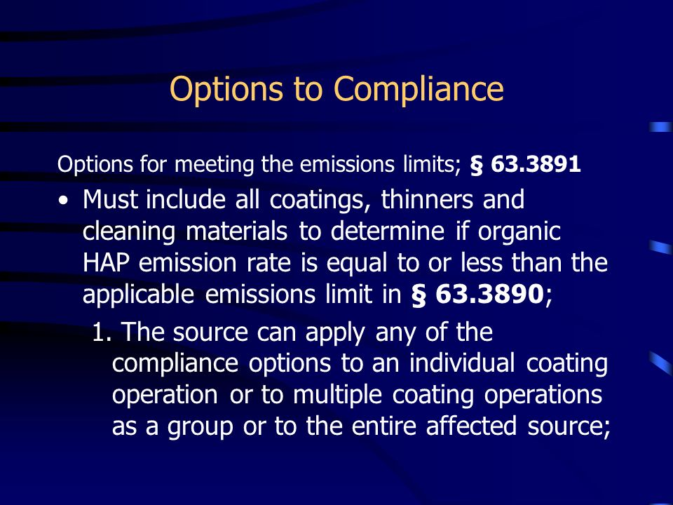 Options to Compliance Options for meeting the emissions limits; § 63.3891.