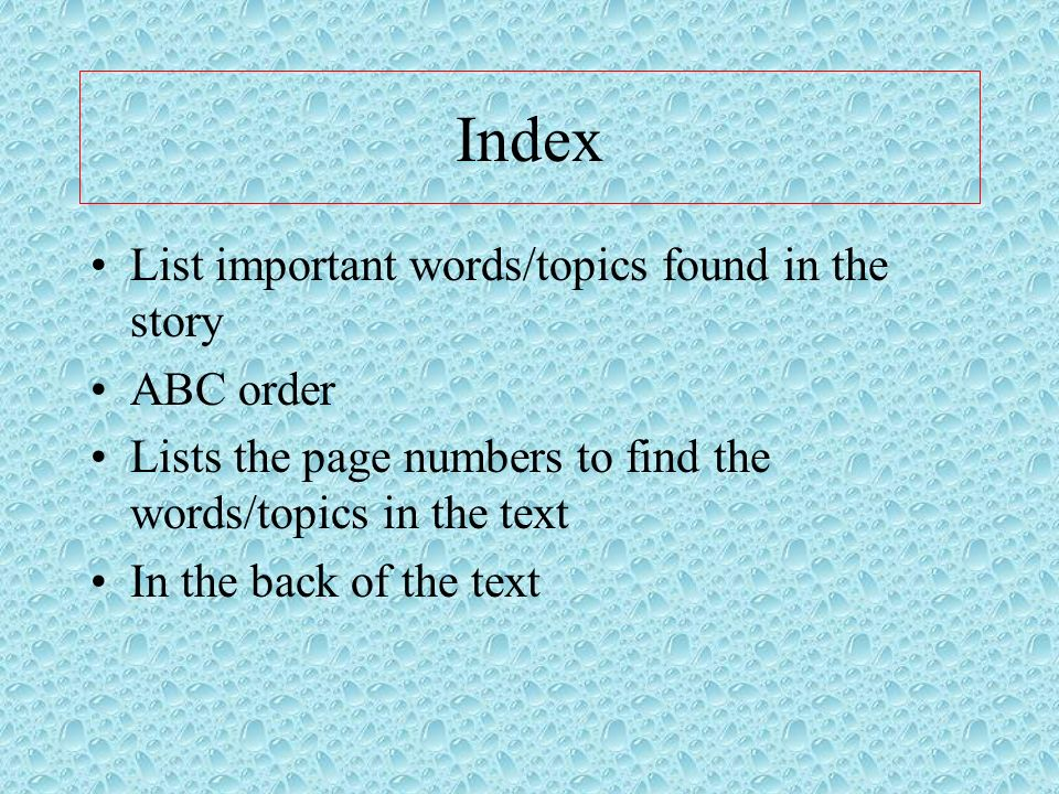 Index List important words/topics found in the story ABC order