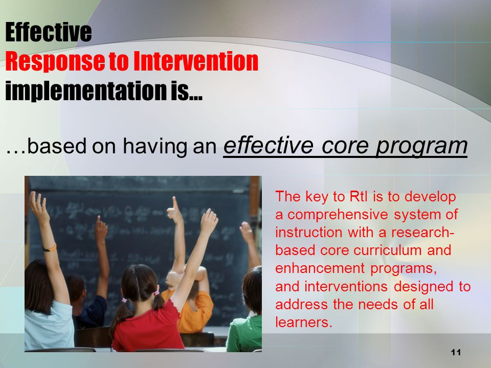 Effective Response to Intervention implementation is…