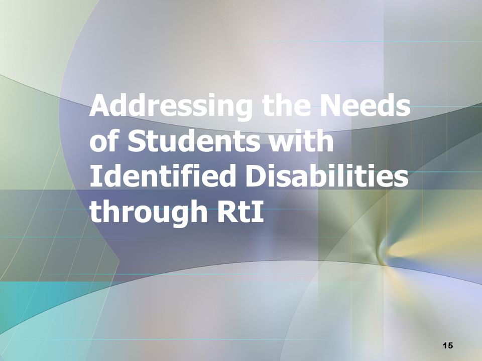 Addressing the Needs of Students with Identified Disabilities through RtI