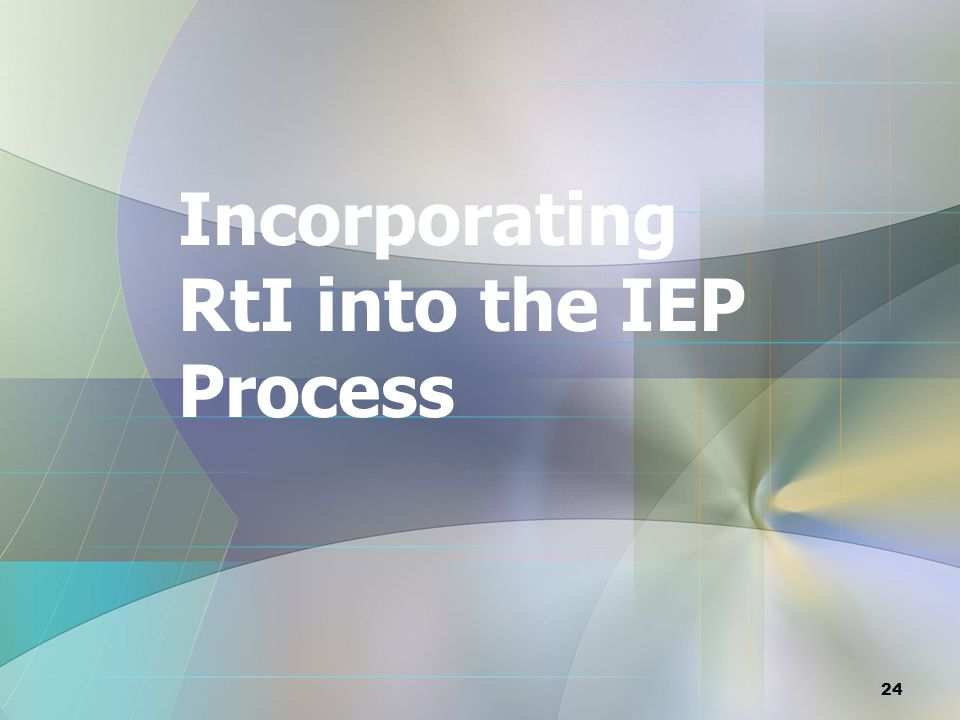 Incorporating RtI into the IEP Process