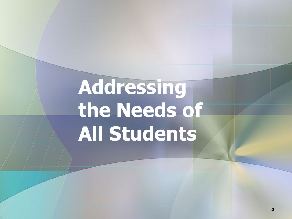 Addressing the Needs of All Students