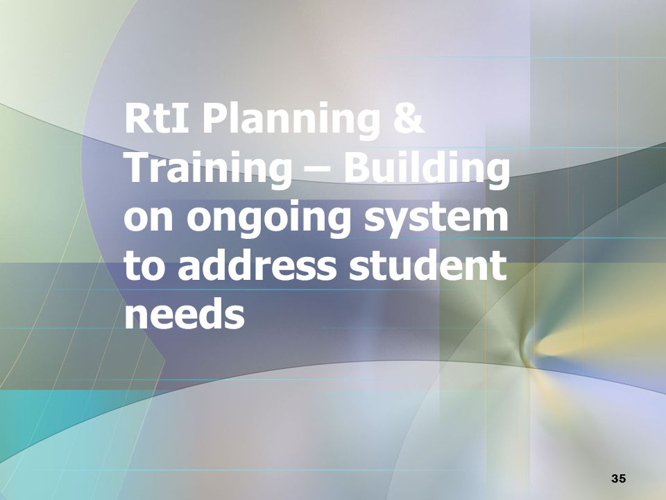 RtI Planning & Training – Building on ongoing system to address student needs