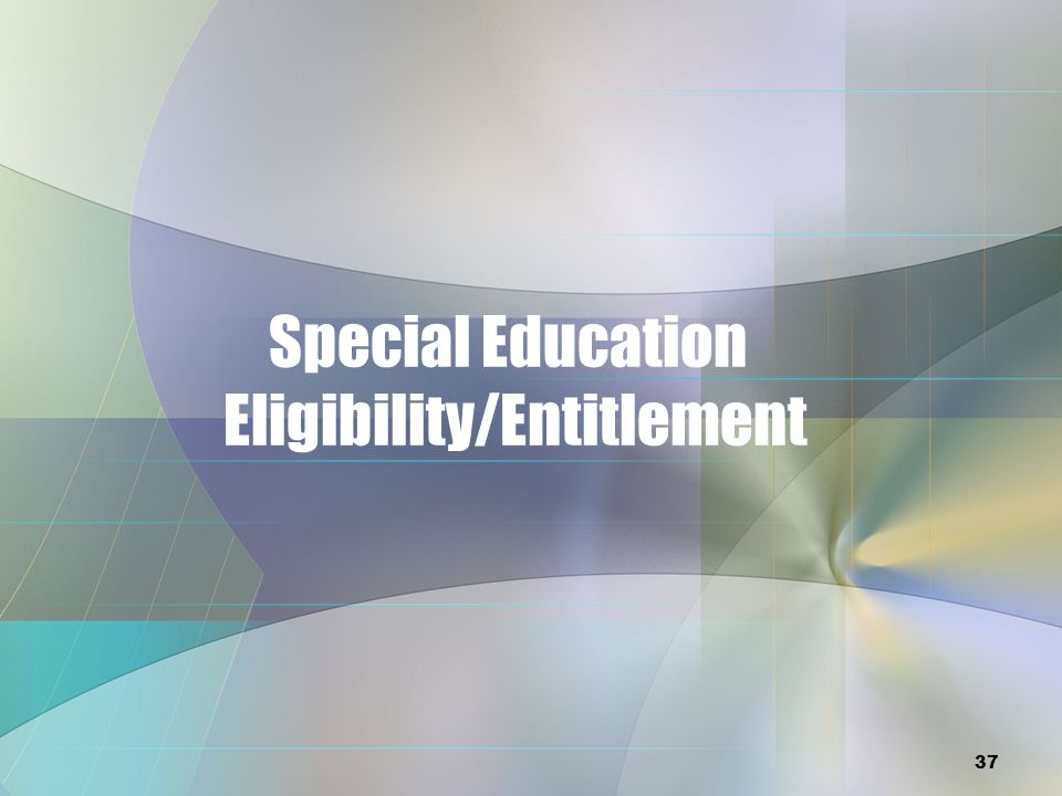 Special Education Eligibility/Entitlement
