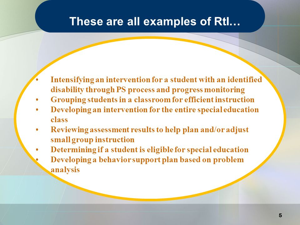 These are all examples of RtI…