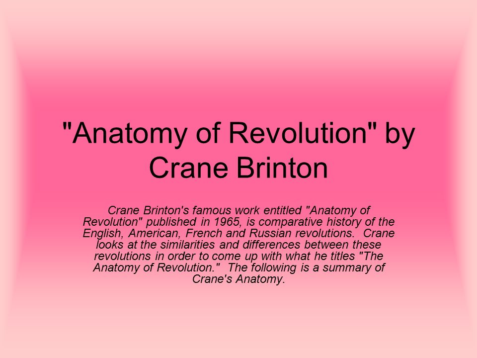Anatomy Of Revolution By Crane Brinton Ppt Download