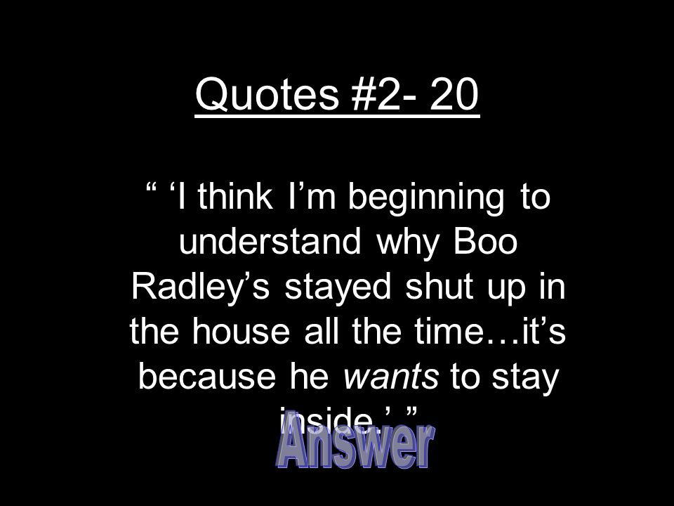 Boo Radley Quotes To Kill a Mockingbird Review Game   ppt video online download Boo Radley Quotes